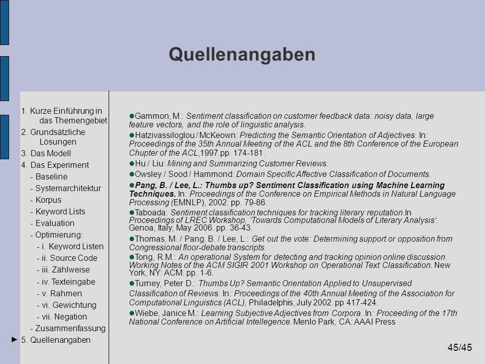 45/45 1. Kurze Einführung in das Themengebiet 2. Grundsätzliche Lösungen 3. Das Modell 4. Das Experiment - Baseline - Systemarchitektur - Korpus - Key