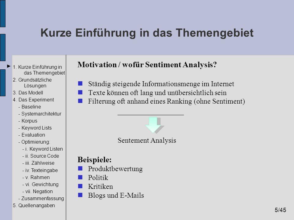 5/45 1. Kurze Einführung in das Themengebiet 2. Grundsätzliche Lösungen 3. Das Modell 4. Das Experiment - Baseline - Systemarchitektur - Korpus - Keyw