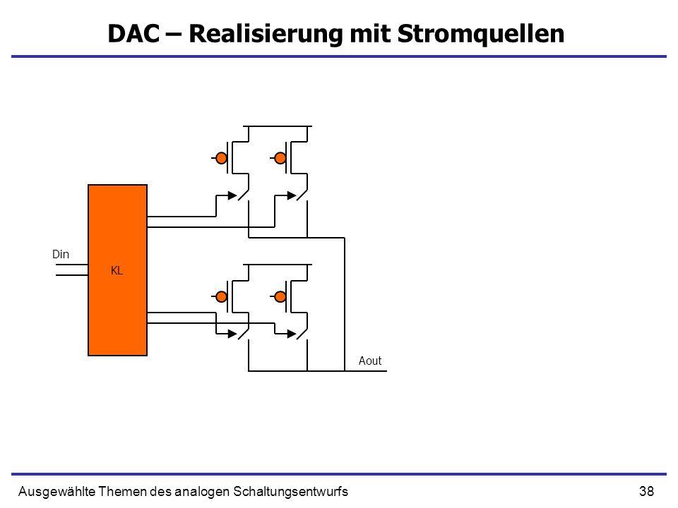 38Ausgewählte Themen des analogen Schaltungsentwurfs DAC – Realisierung mit Stromquellen KL Din Aout
