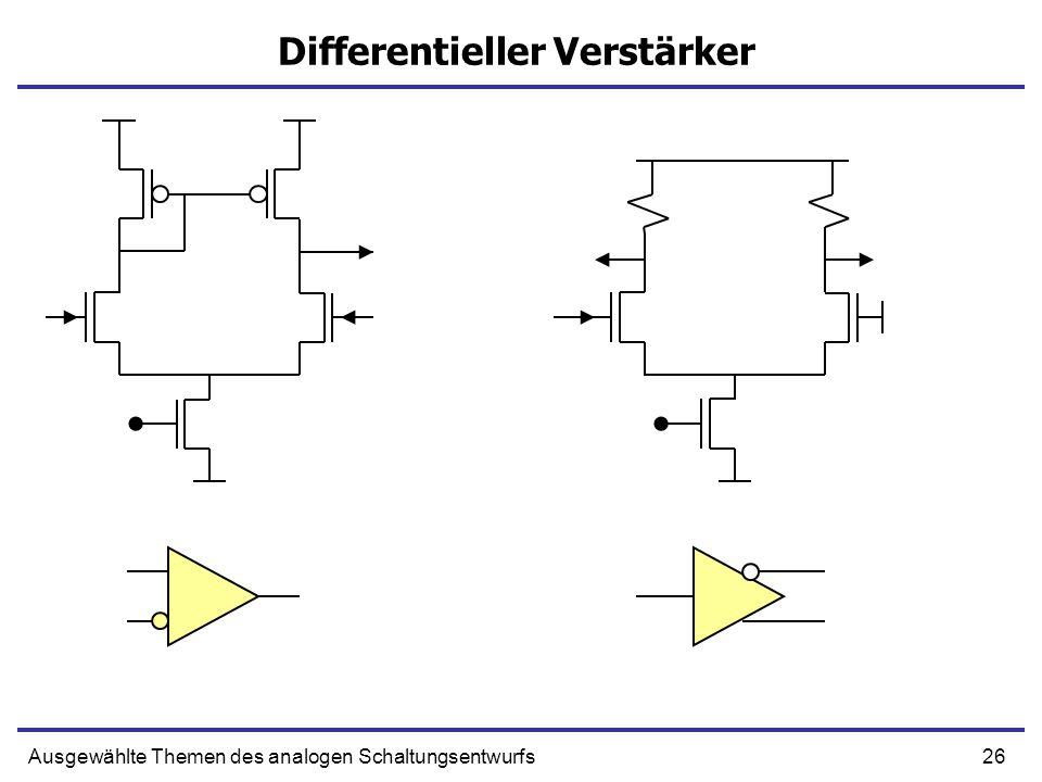 26Ausgewählte Themen des analogen Schaltungsentwurfs Differentieller Verstärker