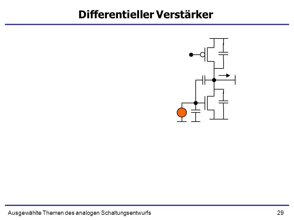 29Ausgewählte Themen des analogen Schaltungsentwurfs Differentieller Verstärker