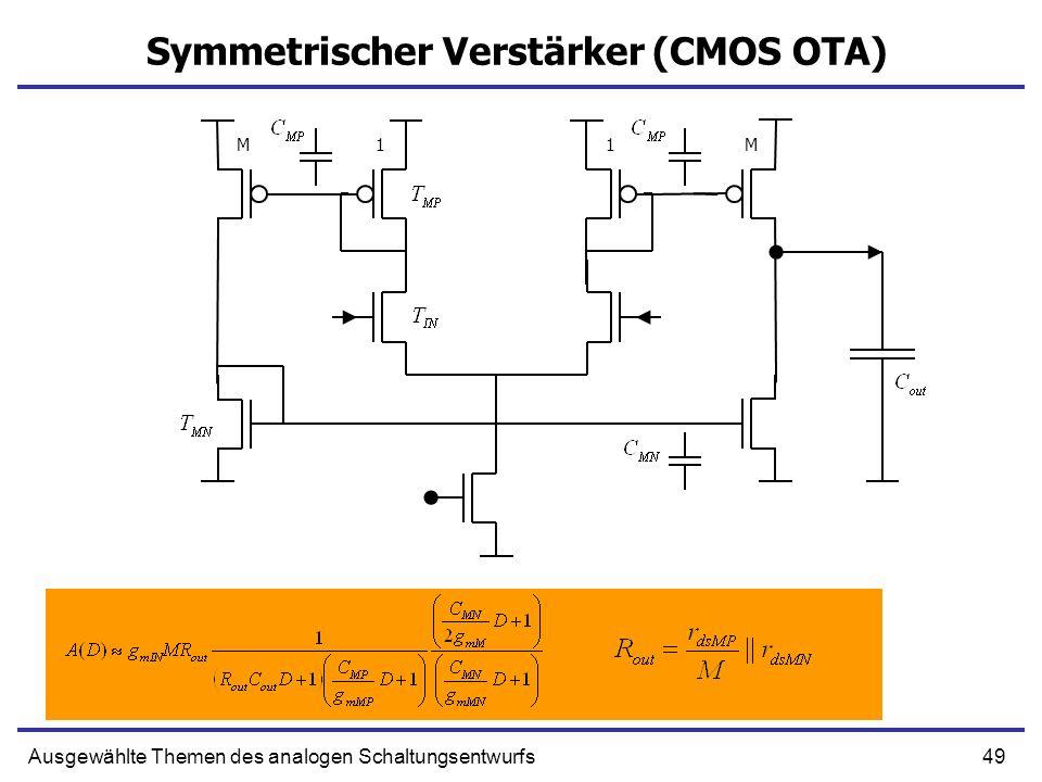 49Ausgewählte Themen des analogen Schaltungsentwurfs Symmetrischer Verstärker (CMOS OTA) 1MM1