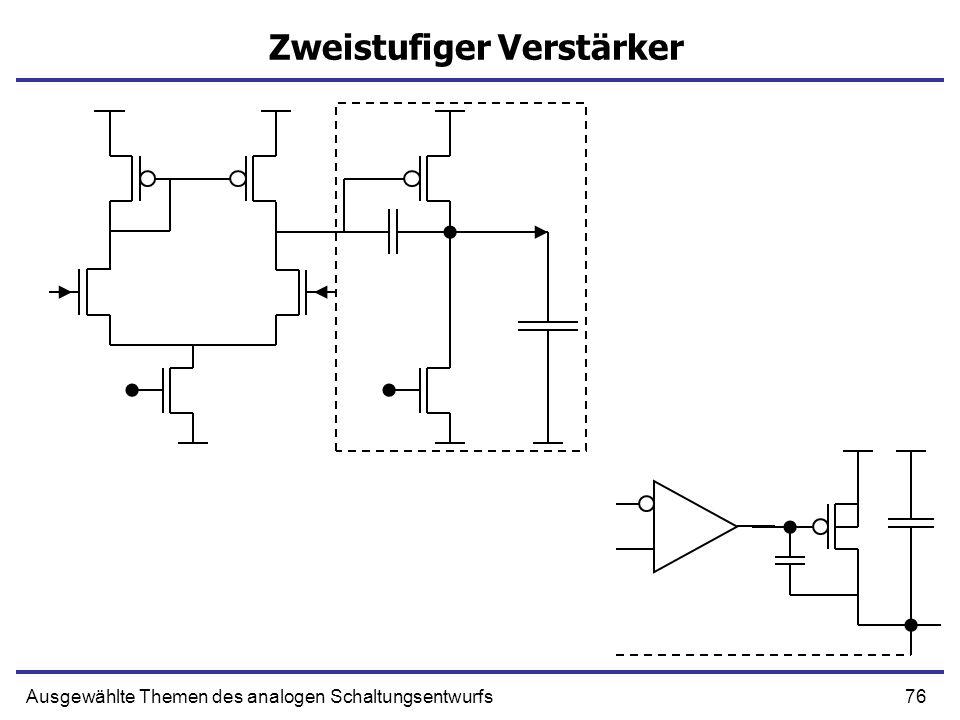 76Ausgewählte Themen des analogen Schaltungsentwurfs Zweistufiger Verstärker