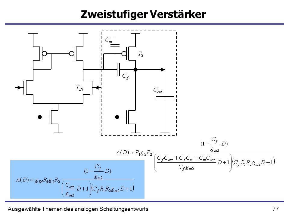 77Ausgewählte Themen des analogen Schaltungsentwurfs Zweistufiger Verstärker