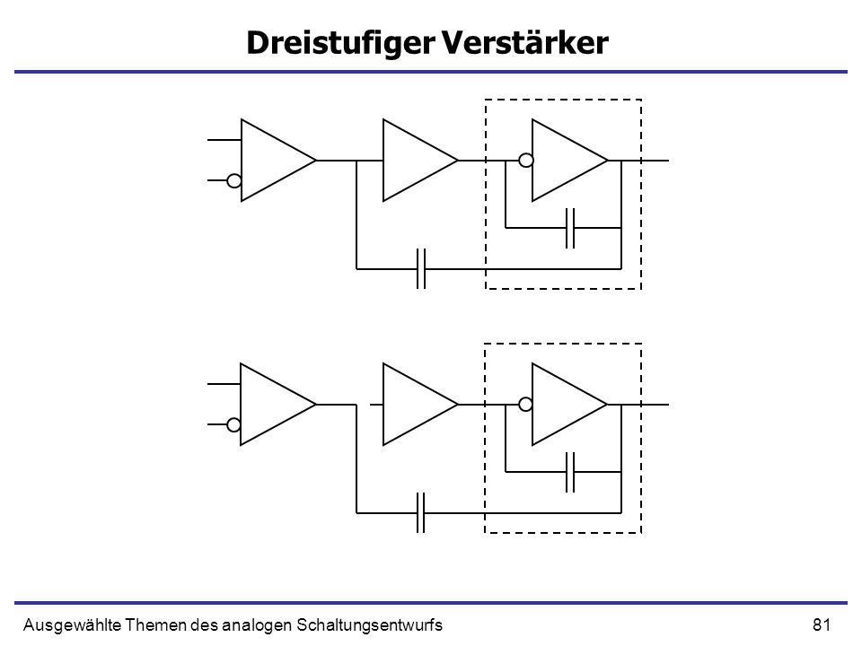 81Ausgewählte Themen des analogen Schaltungsentwurfs Dreistufiger Verstärker
