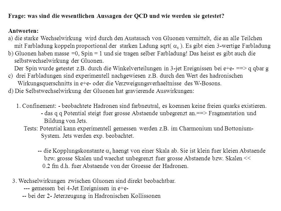 Frage: was sind die wesentlichen Aussagen der QCD und wie werden sie getestet.