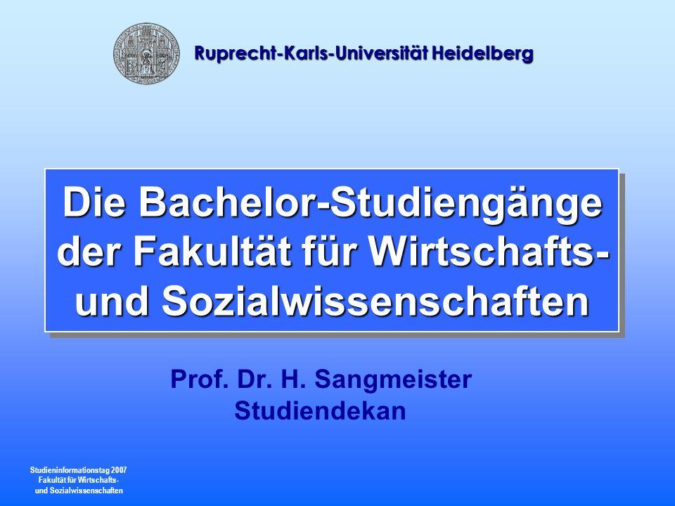 Studieninformationstag 2007 Fakultät für Wirtschafts- und Sozialwissenschaften Ruprecht-Karls-Universität Heidelberg Die Fakultät für Wirtschafts- und Sozialwissenschaften bildet derzeit etwa 4.500 Studierende in den Fächern Politische Ökonomik, Politische Wissenschaft, Soziologie und Volkswirtschaftslehre aus.