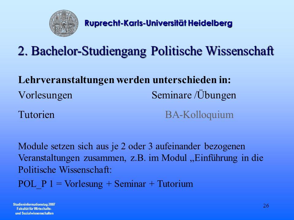 Studieninformationstag 2007 Fakultät für Wirtschafts- und Sozialwissenschaften Ruprecht-Karls-Universität Heidelberg 26 Lehrveranstaltungen werden unt