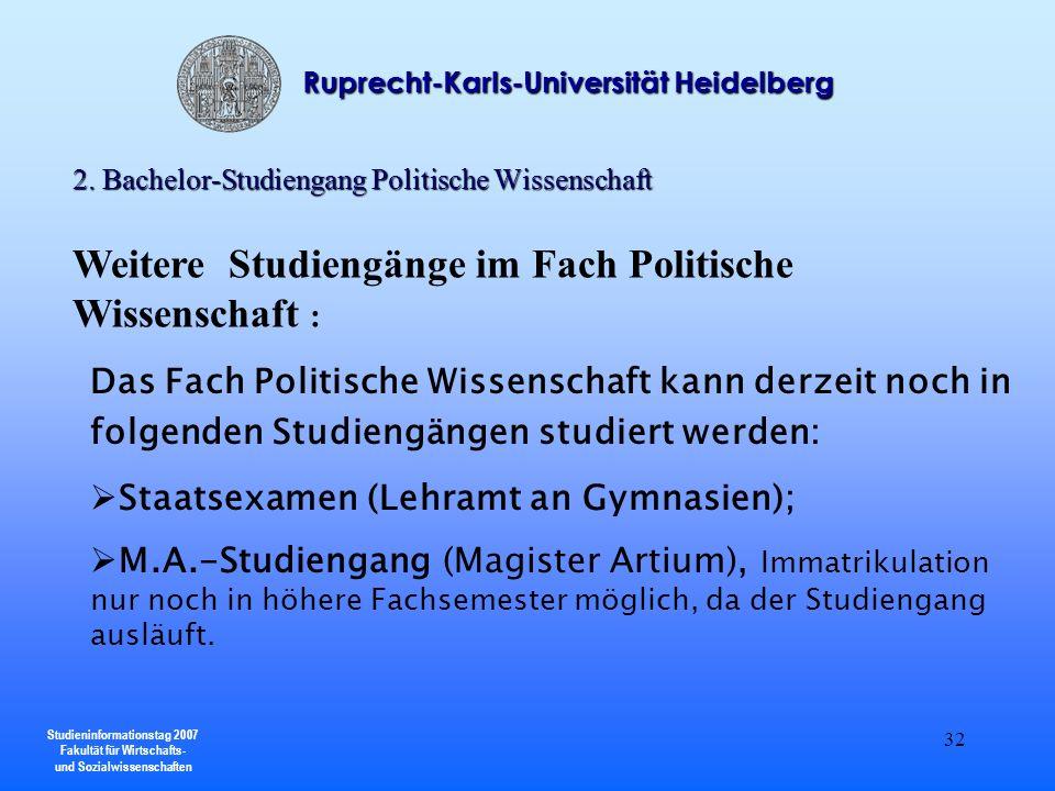 Studieninformationstag 2007 Fakultät für Wirtschafts- und Sozialwissenschaften Ruprecht-Karls-Universität Heidelberg 32 2. Bachelor-Studiengang Politi