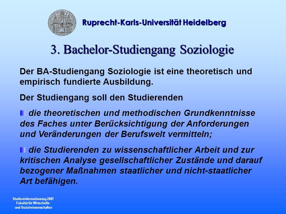 Studieninformationstag 2007 Fakultät für Wirtschafts- und Sozialwissenschaften Ruprecht-Karls-Universität Heidelberg Der BA-Studiengang Soziologie ist