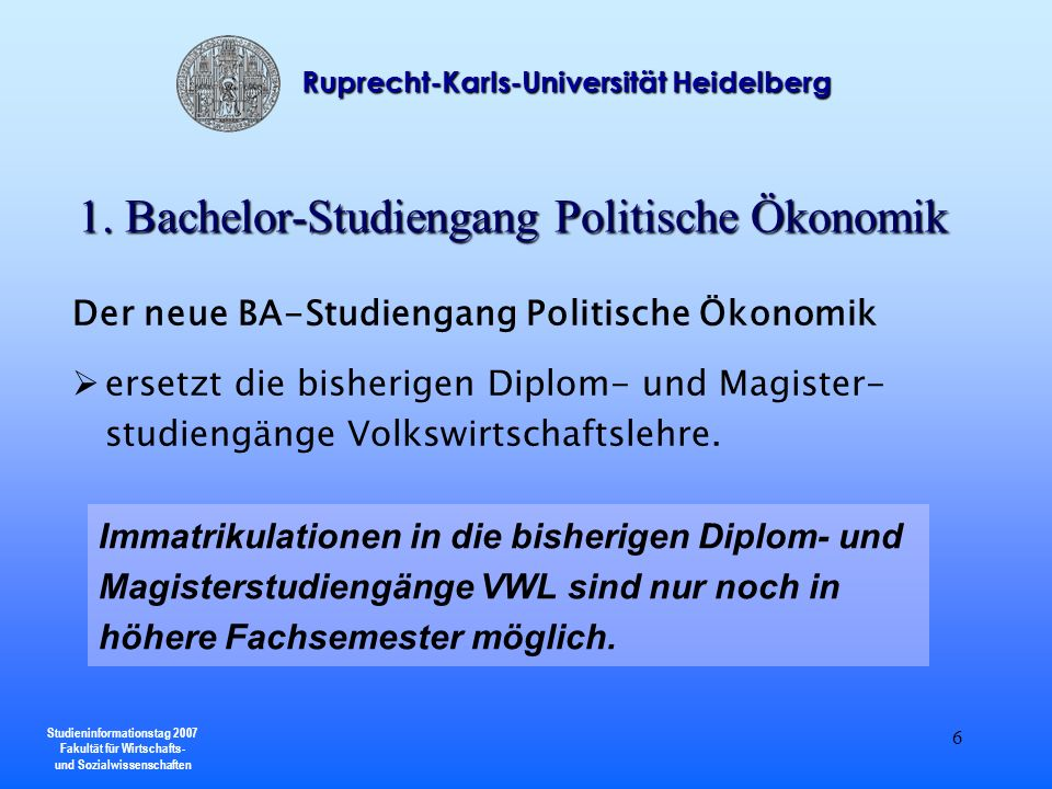 Studieninformationstag 2007 Fakultät für Wirtschafts- und Sozialwissenschaften Ruprecht-Karls-Universität Heidelberg 27 FSVeranstaltungenFSVeranstaltungen 1.Orientierungsprüfung 1 weiteres Pflichtmodul 4.2 Wahlpflichtmodule (ggf.