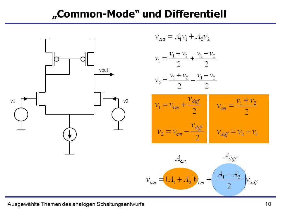 10Ausgewählte Themen des analogen Schaltungsentwurfs Common-Mode und Differentiell v1v2 vout