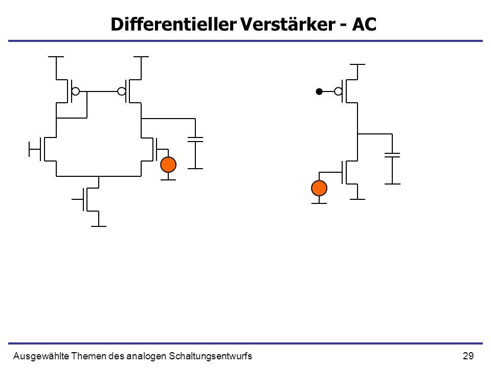 29Ausgewählte Themen des analogen Schaltungsentwurfs Differentieller Verstärker - AC
