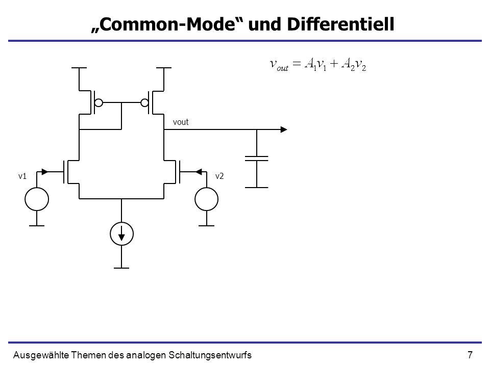 7Ausgewählte Themen des analogen Schaltungsentwurfs Common-Mode und Differentiell v1v2 vout