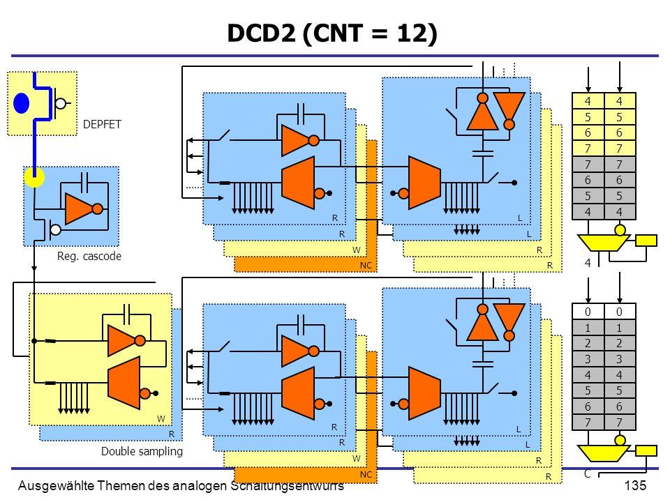 135Ausgewählte Themen des analogen Schaltungsentwurfs DCD2 (CNT = 12) Reg. cascode Double sampling DEPFET R R W NC L L R R R W R L L R R W R 77 66 55
