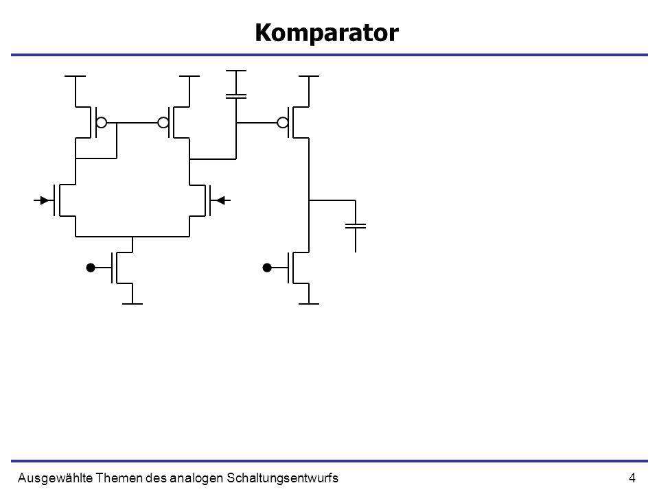 4Ausgewählte Themen des analogen Schaltungsentwurfs Komparator