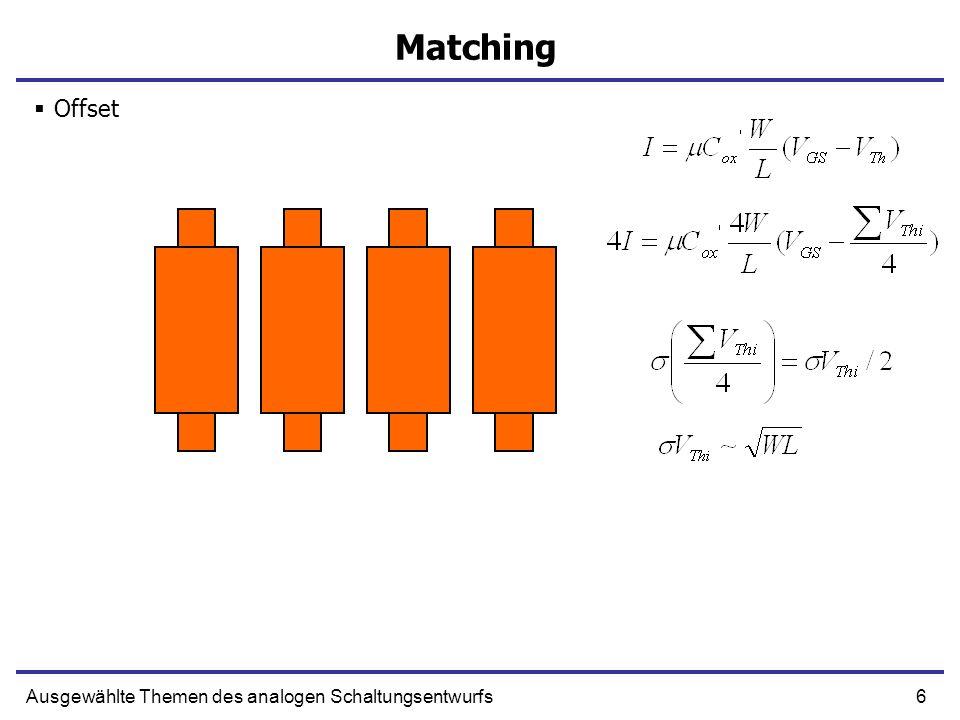 6Ausgewählte Themen des analogen Schaltungsentwurfs Matching Offset