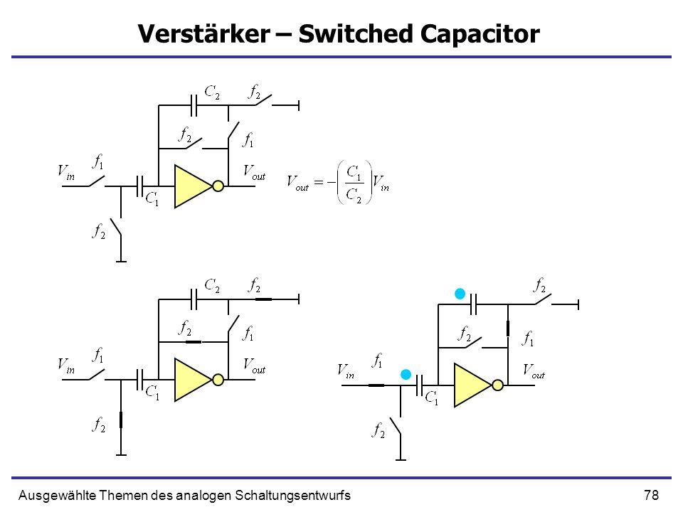 78Ausgewählte Themen des analogen Schaltungsentwurfs Verstärker – Switched Capacitor