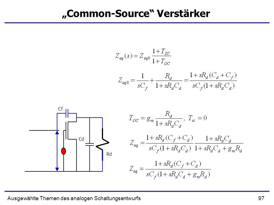 97Ausgewählte Themen des analogen Schaltungsentwurfs Common-Source Verstärker Rd Cf Cd
