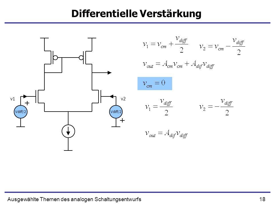18Ausgewählte Themen des analogen Schaltungsentwurfs Differentielle Verstärkung Vdiff/2 v1v2