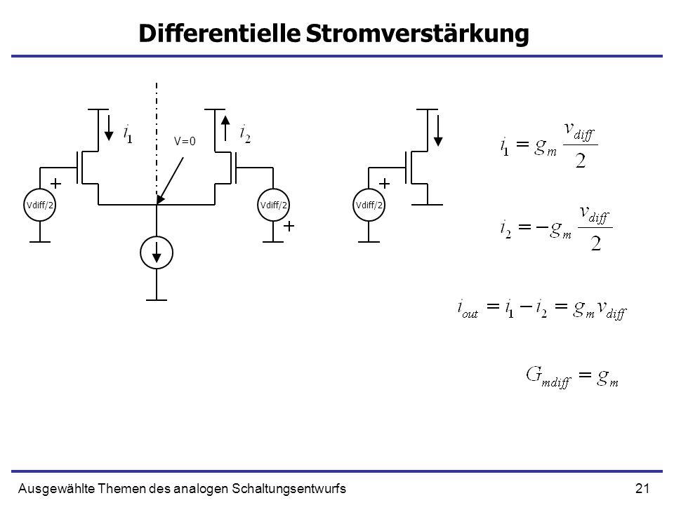 21Ausgewählte Themen des analogen Schaltungsentwurfs Differentielle Stromverstärkung Vdiff/2 V=0 Vdiff/2