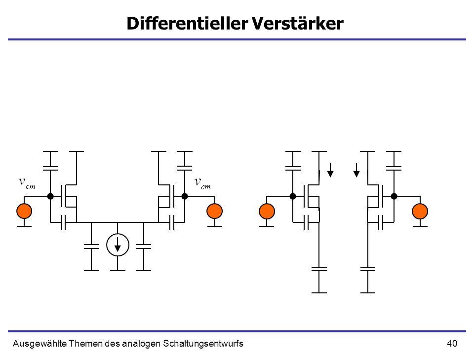 40Ausgewählte Themen des analogen Schaltungsentwurfs Differentieller Verstärker