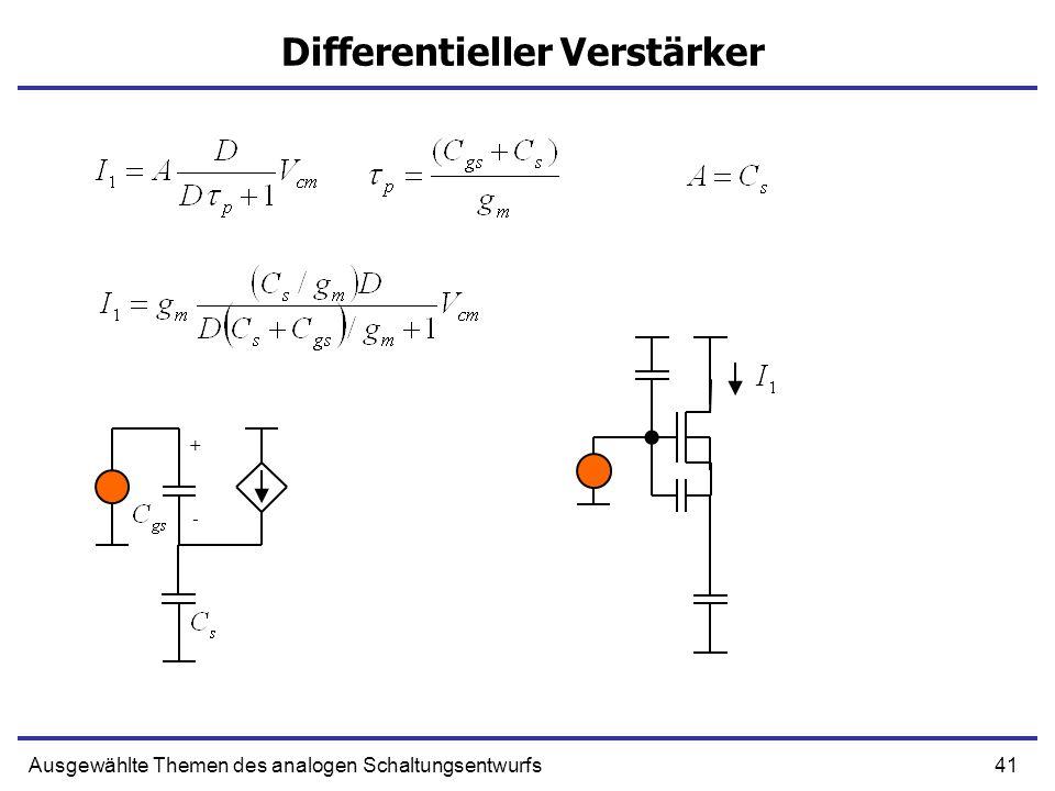 41Ausgewählte Themen des analogen Schaltungsentwurfs Differentieller Verstärker + -