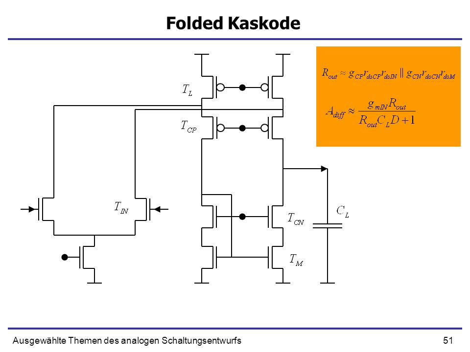 51Ausgewählte Themen des analogen Schaltungsentwurfs Folded Kaskode