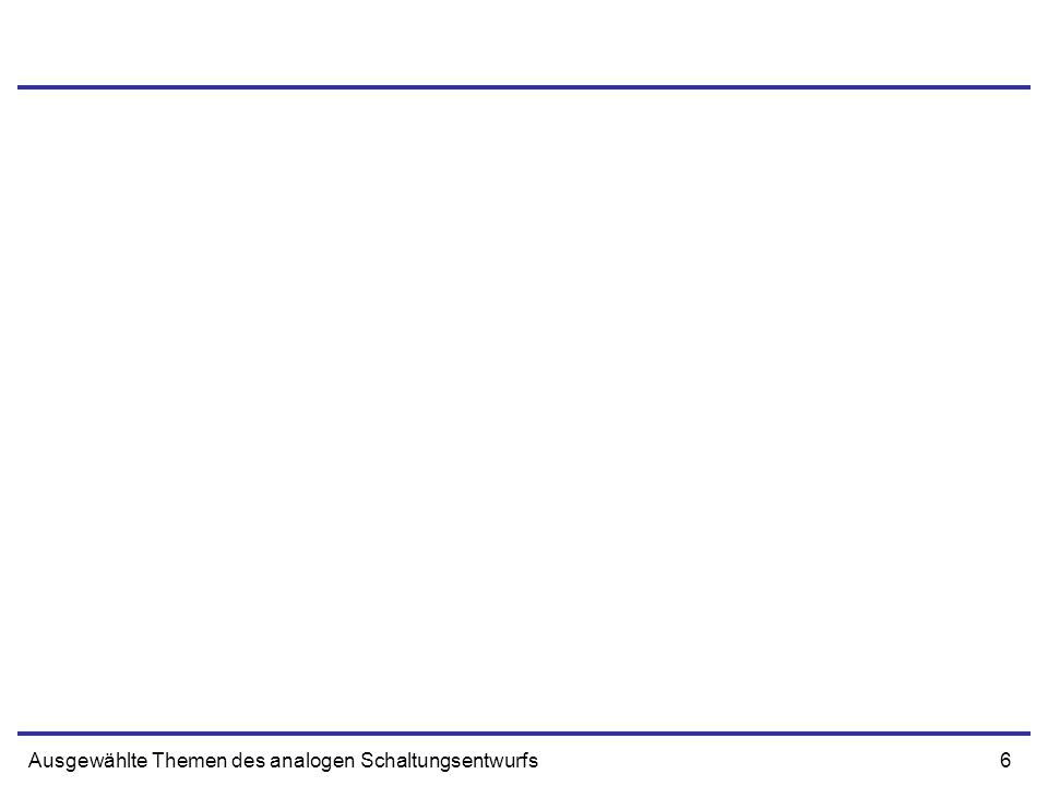 47Ausgewählte Themen des analogen Schaltungsentwurfs Differentieller Verstärker mit Kaskode