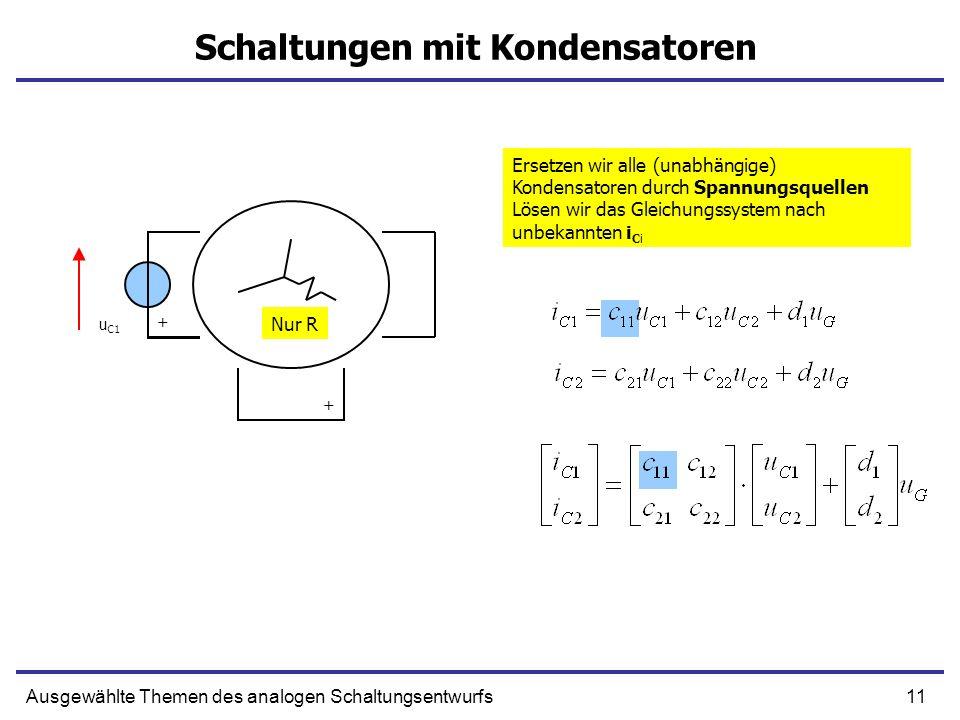11Ausgewählte Themen des analogen Schaltungsentwurfs Schaltungen mit Kondensatoren u C1 Ersetzen wir alle (unabhängige) Kondensatoren durch Spannungsq