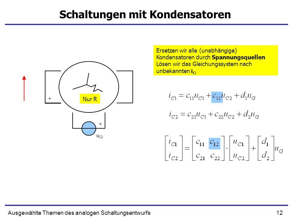 12Ausgewählte Themen des analogen Schaltungsentwurfs Schaltungen mit Kondensatoren u C2 Ersetzen wir alle (unabhängige) Kondensatoren durch Spannungsq