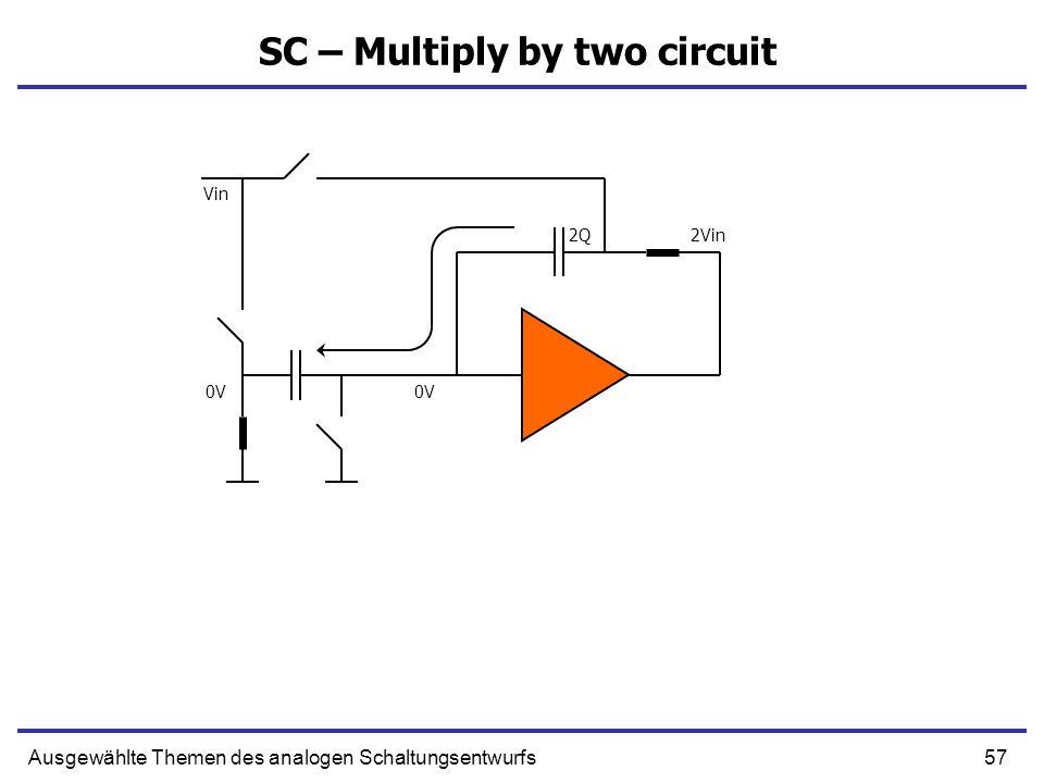 58Ausgewählte Themen des analogen Schaltungsentwurfs Subtraction of Reference Voltage Vin Ck1 Ck1del Ck2 Ck1 Ck1del Ck2 2Vin+aVref-bVref -Vref+Vref Vout