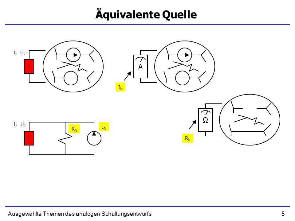 36Ausgewählte Themen des analogen Schaltungsentwurfs Signaldämpfung im Eingangsnetz + - OUT R1R1 R2R2 Xs+ Xo + XiXi* + U IN - AU IN + R IN = R OUT = 0