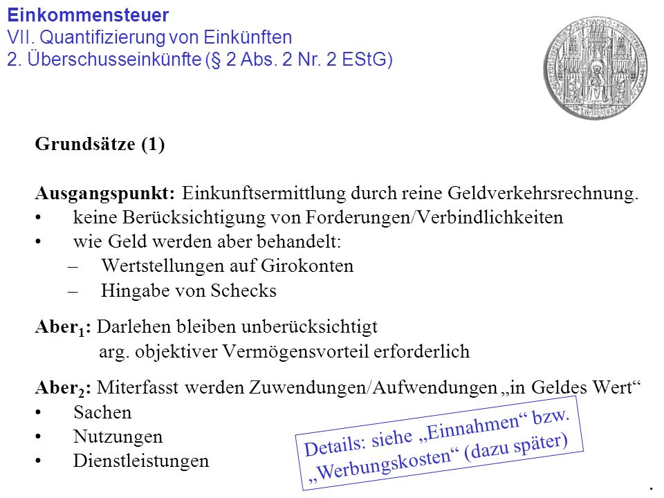 Einkommensteuer VII. Quantifizierung von Einkünften 2. Überschusseinkünfte (§ 2 Abs. 2 Nr. 2 EStG). Grundsätze (1) Ausgangspunkt: Einkunftsermittlung