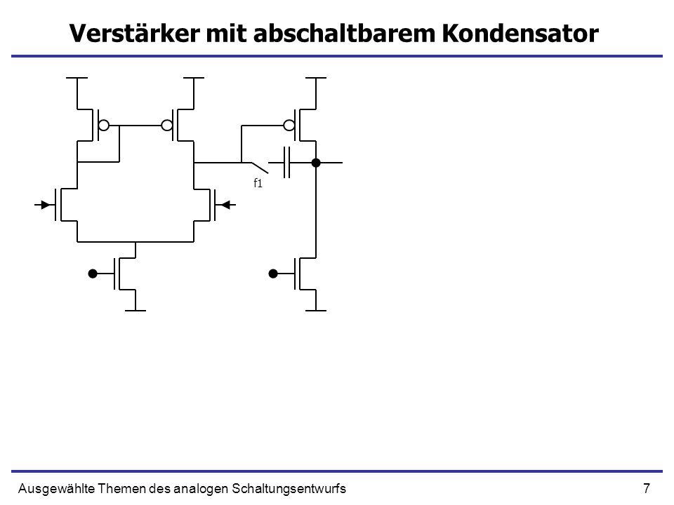 18Ausgewählte Themen des analogen Schaltungsentwurfs Zweistufiger Komparator Vref f1aa=1 Vref Vsig Vth f1a=1 f1=1 f2 C Vref Vth A B C C2 D