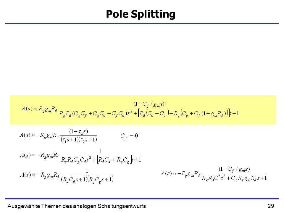 29Ausgewählte Themen des analogen Schaltungsentwurfs Pole Splitting
