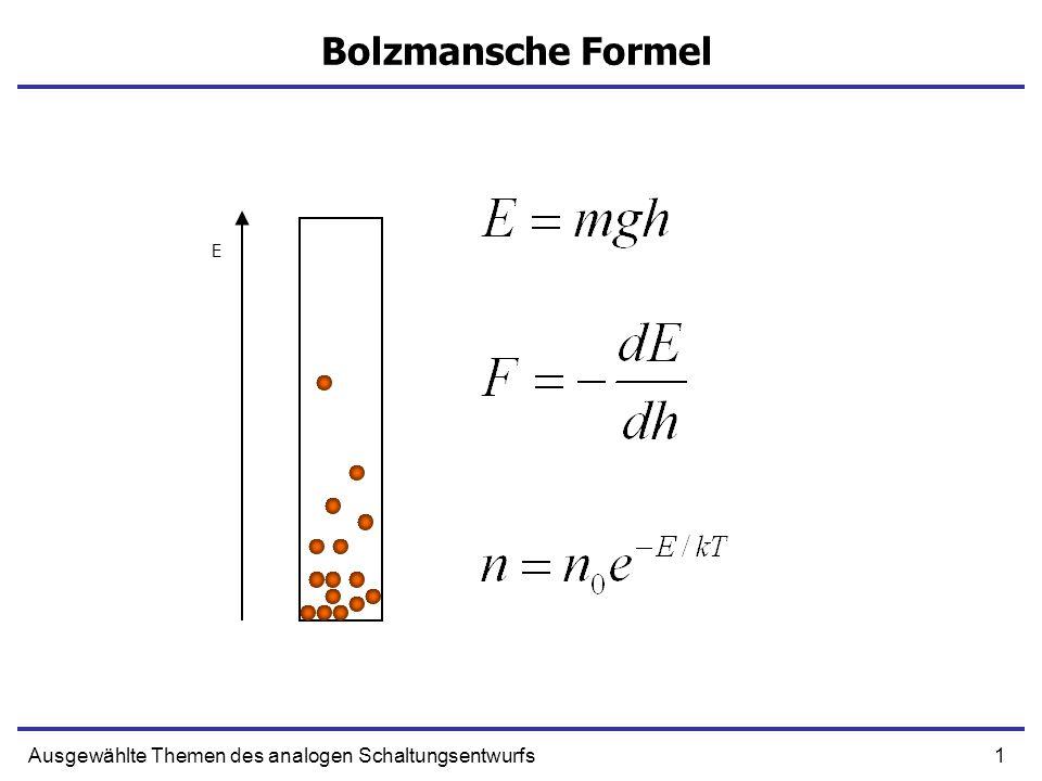 1Ausgewählte Themen des analogen Schaltungsentwurfs Bolzmansche Formel E
