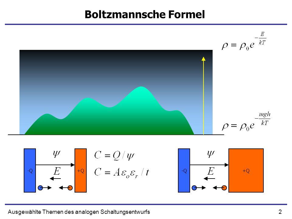 2Ausgewählte Themen des analogen Schaltungsentwurfs Boltzmannsche Formel -Q+Q-Q+Q