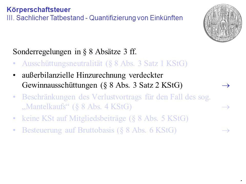 Sonderregelungen in § 8 Absätze 3 ff. Ausschüttungsneutralität (§ 8 Abs. 3 Satz 1 KStG) außerbilanzielle Hinzurechnung verdeckter Gewinnausschüttungen