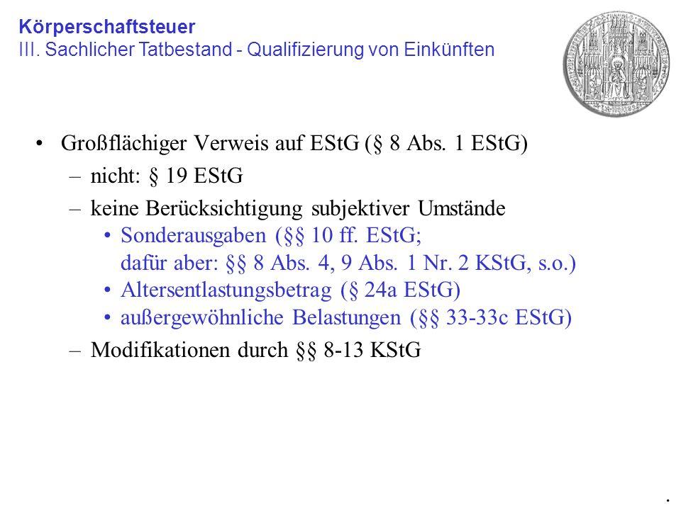Großflächiger Verweis auf EStG (§ 8 Abs. 1 EStG) –nicht: § 19 EStG –keine Berücksichtigung subjektiver Umstände Sonderausgaben (§§ 10 ff. EStG; dafür