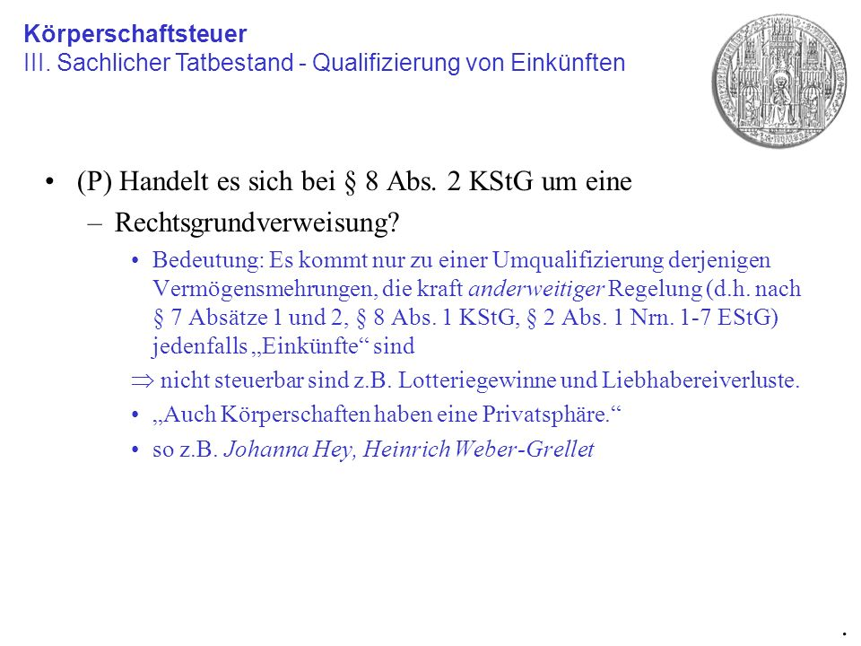 (P) Handelt es sich bei § 8 Abs.2 KStG um eine –Rechtsfolgenverweisung.