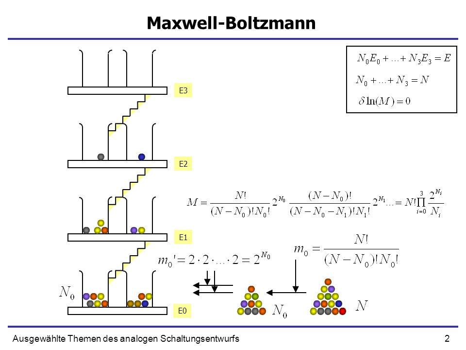 2Ausgewählte Themen des analogen Schaltungsentwurfs Maxwell-Boltzmann E0 E1 E2 E3