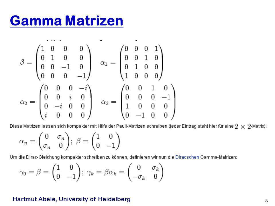 Hartmut Abele, University of Heidelberg 7 Standardmodell der Teilchenphysik Input: Principia: -Eichprinzip angewandt auf U(1) x SU(2) x SU(3) -Lorentz