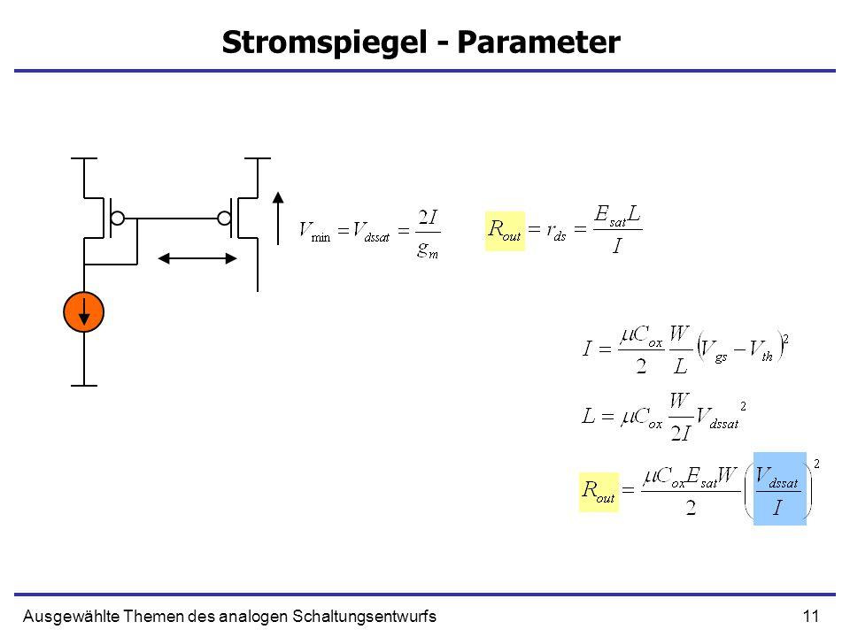 11Ausgewählte Themen des analogen Schaltungsentwurfs Stromspiegel - Parameter