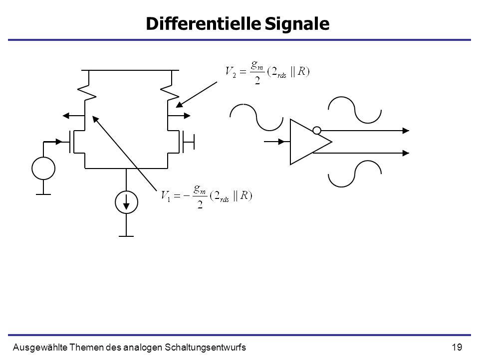 19Ausgewählte Themen des analogen Schaltungsentwurfs Differentielle Signale