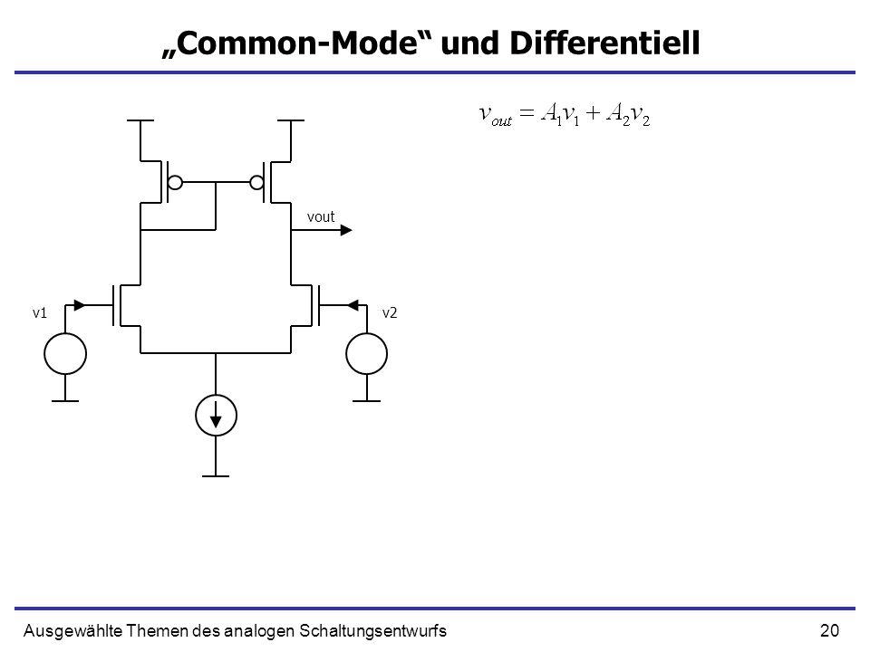 20Ausgewählte Themen des analogen Schaltungsentwurfs Common-Mode und Differentiell v1v2 vout