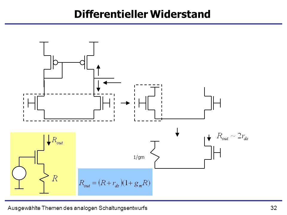 32Ausgewählte Themen des analogen Schaltungsentwurfs Differentieller Widerstand 1/gm