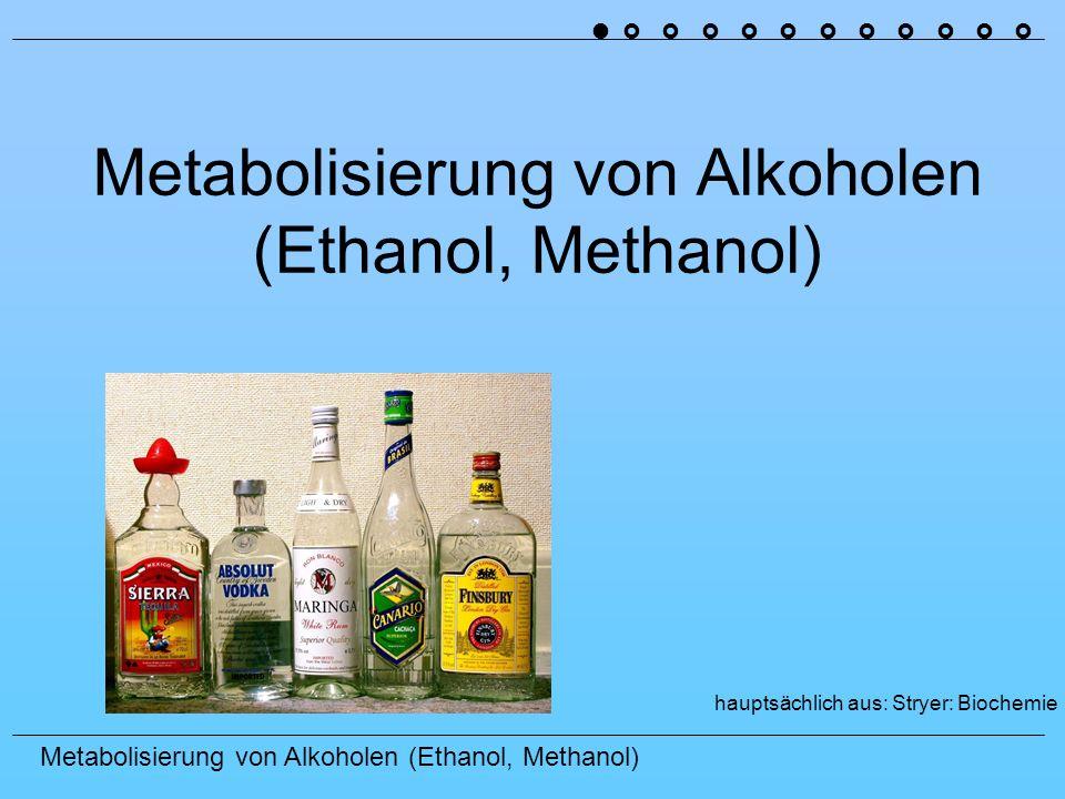 Metabolisierung von Alkoholen (Ethanol, Methanol) Methanol FormaldehydAmeisensäure ADH Aldehyd- Dehydrogenase Gleicher Umbau wie bei Ethanol Ameisensäure Azidose Latenzzeit von 6 – 30 h 0,1 g / kg KG: gefährlich 1 g / kg KG: lebensbedrohlich Therapie: Gabe von Ethanol (kompetitive Hemmung der ADH) 0,7 g / kg KG bei 80 kg KG 56 g Ethanol (0,5 l Rotwein, 14%) Gabe von 4-Methylpyrazol (Fomepizol, ADH-Hemmer)