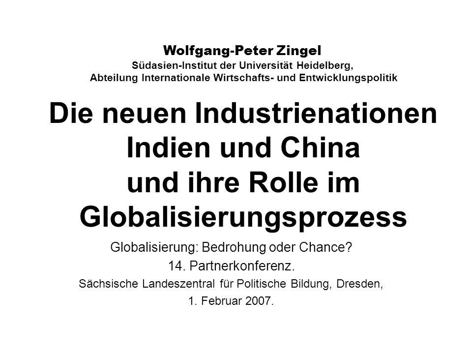 Die neuen Industrienationen Indien und China und ihre Rolle im Globalisierungsprozess Globalisierung: Bedrohung oder Chance? 14. Partnerkonferenz. Säc