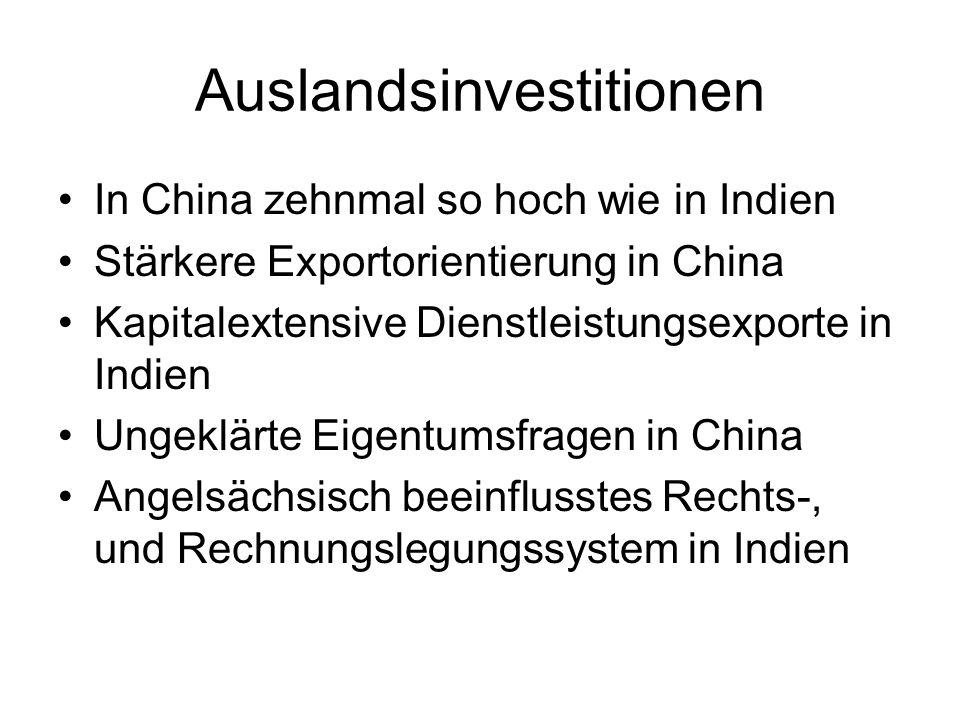 Auslandsinvestitionen In China zehnmal so hoch wie in Indien Stärkere Exportorientierung in China Kapitalextensive Dienstleistungsexporte in Indien Un